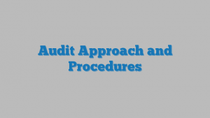 Audit Approach and Procedures