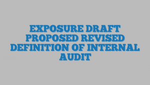 EXPOSURE DRAFT PROPOSED REVISED DEFINITION OF INTERNAL AUDIT