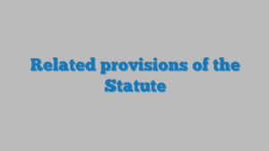 Related provisions of the Statute